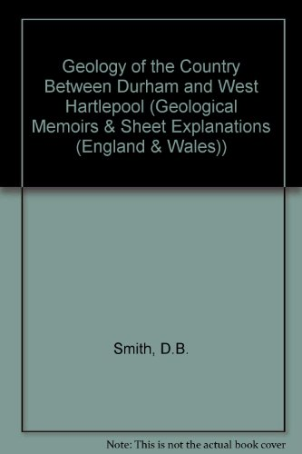 9780118842426: Geology of the Country Between Durham and West Hartlepool (Geological Memoirs & Sheet Explanations (England & Wales))