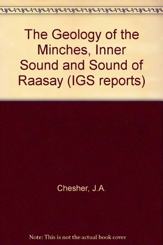 9780118842686: The Geology of the Minches, Inner Sound and Sound of Raasay (IGS reports)