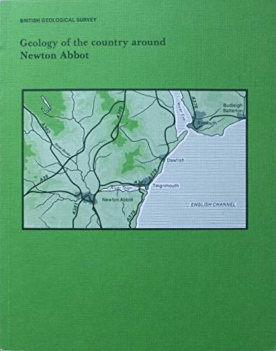 9780118842747: Geology of the Country Around Newton Abbot (Geological Memoirs & Sheet Explanations (England & Wales))