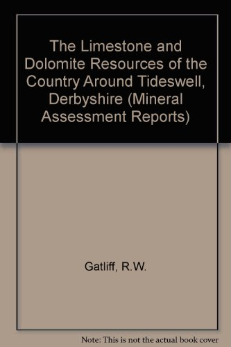 9780118842983: The Limestone and Dolomite Resources of the Country Around Tideswell, Derbyshire (Mineral Assessment Reports)