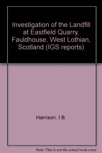 9780118843324: Investigation of the Landfill at Eastfield Quarry, Fauldhouse, West Lothian, Scotland (IGS reports)