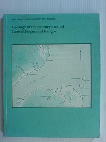 9780118843430: Geology of the Country Around Carrickfergus and Bangor (British Geological Survey Memoirs for Northern Ireland)