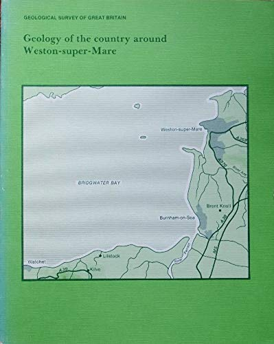 9780118843485: Geology of the Country Around Weston-super-Mare (Geological Memoirs & Sheet Explanations (England & Wales))