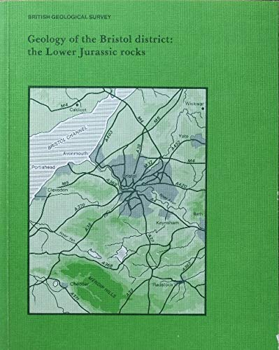 9780118843492: Geology of the Bristol District: The Lower Jurassic Rocks: The Lower Jurassic Rocks - Memoir for 1:63 360 Bristol Geological Special Sheet (Geological Memoirs & Sheet Explanations (England & Wales))