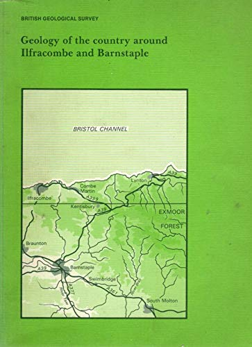 9780118843645: Geology of the Country Around Ilfracombe and Barnstaple (Geological Memoirs & Sheet Explanations (England & Wales))