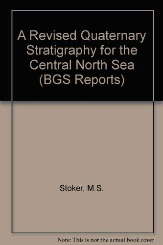 9780118843690: A Revised Quaternary Stratigraphy for the Central North Sea (BGS Reports)