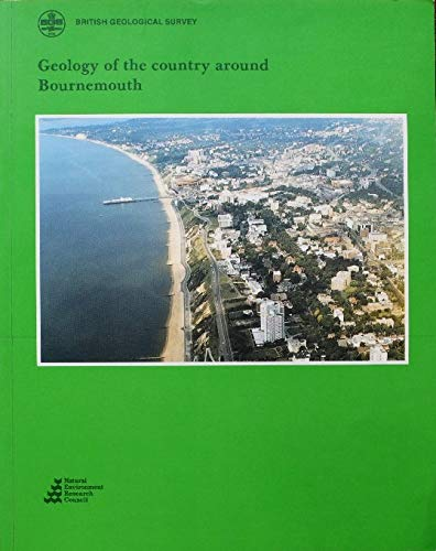 9780118843775: Geology of the Country Around Bournemouth (Geological Memoirs & Sheet Explanations (England & Wales))