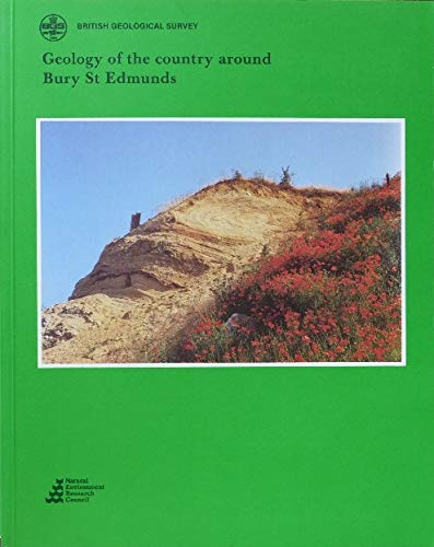 9780118844055: Geology of the Country Around Bury St. Edmunds (British Geological Survey Memoirs)