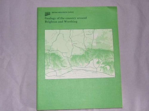9780118844079: Geology of the Country Around Brighton and Worthing: Memoir for 1:50,000 Geological Sheets 318 and 333 (England and Wales) (Geological Memoirs & Sheet Explanations (Scotland))