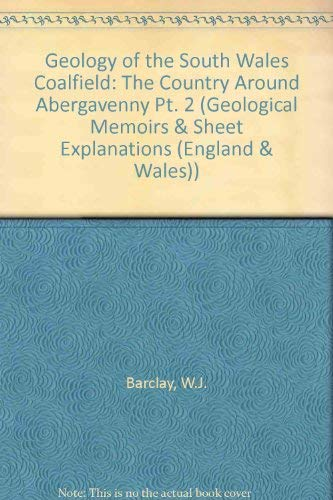 9780118844086: Geology of the South Wales Coalfield: The Country Around Abergavenny Pt. 2 (Geological Memoirs & Sheet Explanations (England & Wales))