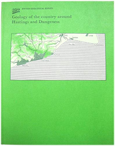 9780118844116: Geology of the Country Around Hastings and Dungeness: Memoir for 1:50,000 Geological Sheets 320 and 321 (England and Wales) (Geological Memoirs & Sheet Explanations (England & Wales))