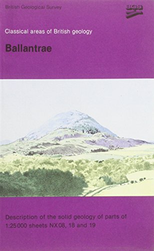 9780118844192: The Ballantrae Area: Description of the Solid Geology of Parts of 1: 25 000 Sheets NX 08, 18 & 19: Description of the Solid Geology of Parts of 1:25 ... (Classical Areas of British Geology Guides)