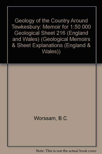 9780118844260: Geology of the Country Around Tewkesbury: Memoir for 1:50 000 Geological Sheet 216 (England and Wales) (Geological Memoirs & Sheet Explanations (England & Wales))