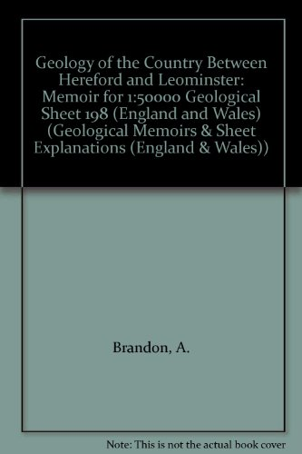 9780118844277: Geology of the Country Between Hereford and Leominster: Memoir for 1:50000 Geological Sheet 198 (England and Wales) (Geological Memoirs & Sheet Explanations (England & Wales))