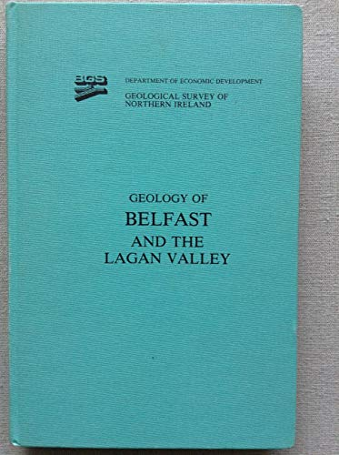 9780118844543: Geology of Belfast and Lagan Valley (British Geological Survey Memoirs for Northern Ireland)