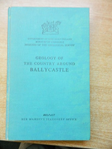 9780118844574: Geology of the Country around Ballycastle (One-Inch Geological Sheet 8)