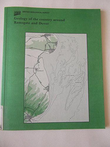 9780118844611: Geology of the Country Around Ramsgate and Dover: Memoir for 1:50,000 Geological Sheets 274 and 290 (England and Wales) (Geological Memoirs & Sheet Explanations (England & Wales))