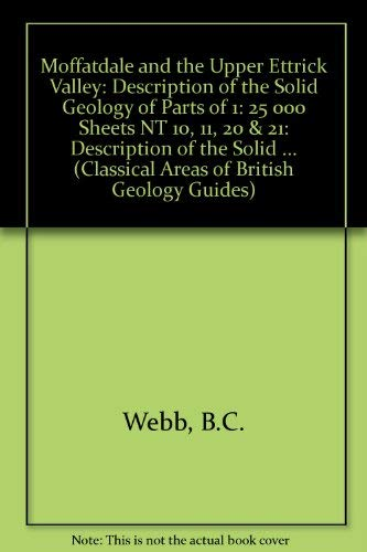 9780118844642: Moffatdale and the Upper Ettrick Valley: Description of the Solid Geology of Parts of 1: 25 000 Sheets NT 10, 11, 20 & 21: Description of the Solid ... (Classical Areas of British Geology Guides)