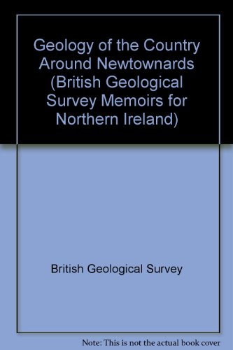 Geology Of The Country Around Newtownards - Memoir For 1:50000 Geological Sheet 37 And Part 38 (...