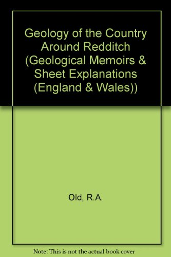 9780118844772: Geology of the Country Around Redditch (Geological Memoirs & Sheet Explanations (England & Wales))