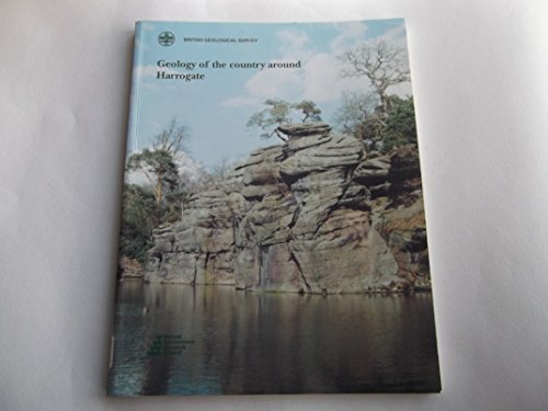 9780118844895: Geology of the Country Around Harrogate: Memoir for 1:50 000 Geological Sheet 62 (England and Wales) (Geological Memoirs & Sheet Explanations (England & Wales))