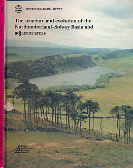 9780118845014: The Structure and Evolution of the Northumberland-Solway Basin and Adjacent Areas: Subsurface Memoir