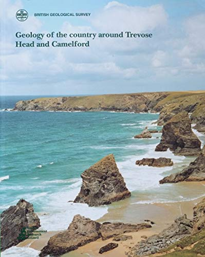 9780118845144: Geology of the Country Around Trevose Head and Camelford: Memoir for 1:50 000 Geological Sheets 335 and 336 (England and Wales) (Geological Memoirs & Sheet Explanations (England & Wales))