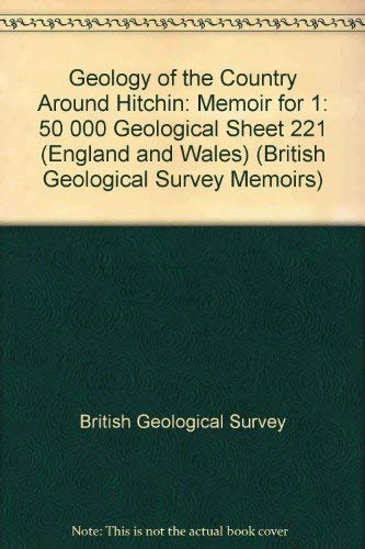 9780118845182: Geology of the Country Around Hitchin: Memoir for 1: 50 000 Geological Sheet 221 (England and Wales) (British Geological Survey Memoirs)