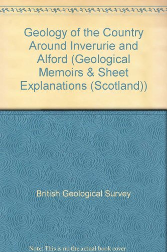 9780118845250: Geology of the Country Around Inverurie and Alford (Geological Memoirs & Sheet Explanations (Scotland))