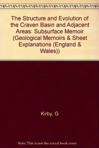 9780118845366: The Structure and Evolution of the Craven Basin and Adjacent Areas: Subsurface Memoir (Geological Memoirs & Sheet Explanations (England & Wales))
