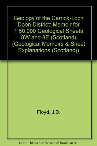 9780118845403: Geology of the Carrick-Loch Doon District: Memoir for 1:50,000 Geological Sheets 8W and 8E (Scotland) (Geological Memoirs & Sheet Explanations (Scotland))
