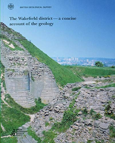9780118845540: Wakefield District: A Concise Account of the Geology - Memoir for 1:50 000 Sheet 78 (England and Wales) (Geological Memoirs & Sheet Explanations (Scotland))