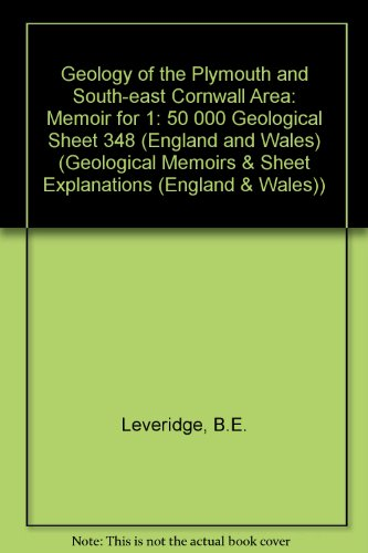 9780118845601: Geology of the Plymouth and South-east Cornwall Area: Memoir for 1: 50 000 Geological Sheet 348 (England and Wales) (Geological Memoirs & Sheet Explanations (England & Wales))