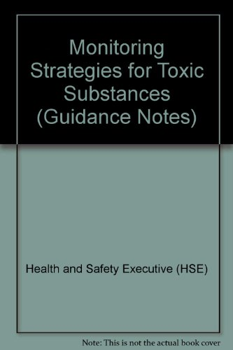 9780118854122: Monitoring Strategies for Toxic Substances (Guidance Notes)