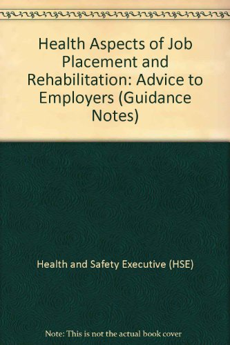 9780118854191: Health Aspects of Job Placement and Rehabilitation: Advice to Employers (Guidance Notes)