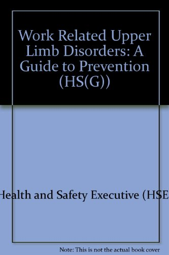 9780118855655: Work Related Upper Limb Disorders: A Guide to Prevention (HS(G))