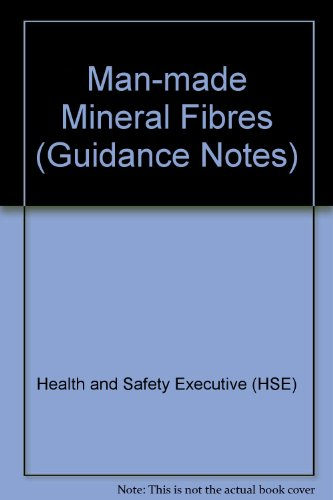 9780118855716: Man-made Mineral Fibres (Guidance Notes)