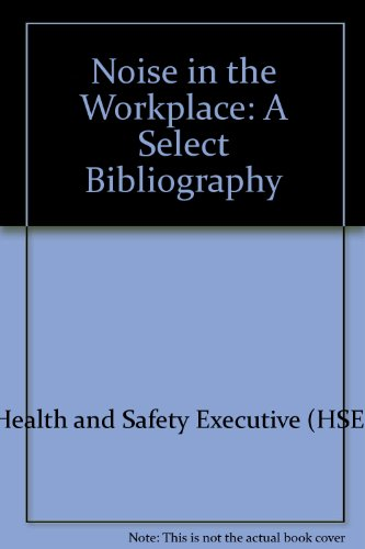 9780118855778: Noise in the Workplace: A Select Bibliography