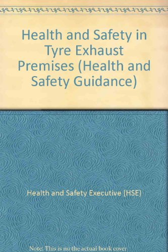9780118855945: Health and Safety in Tyre Exhaust Premises (Health and Safety Guidance)