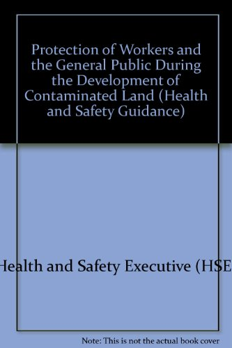 9780118856577: Protection of Workers and the General Public During the Development of Contaminated Land (Health and Safety Guidance)