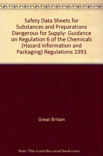 9780118857291: Safety Data Sheets for Substances and Preparations Dangerous for Supply: Guidance on Regulation 6 of the Chemicals (Hazard Information and Packaging) Regulations 1993