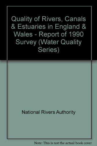 9780118858069: Quality of Rivers, Canals & Estuaries in England & Wales - Report of 1990 Survey (Water Quality Series)