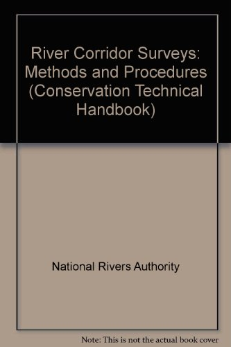 9780118858199: River Corridor Surveys: Methods and Procedures (Conservation Technical Handbook)
