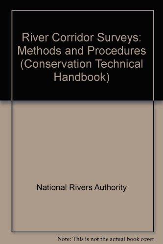 9780118858199: River Corridor Surveys: Methods and Procedures (Conservation Technical Handbook)