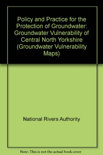 9780118858465: Policy and Practice for the Protection of Groundwater: Groundwater Vulnerability of Central North Yorkshire (Groundwater Vulnerability Map)