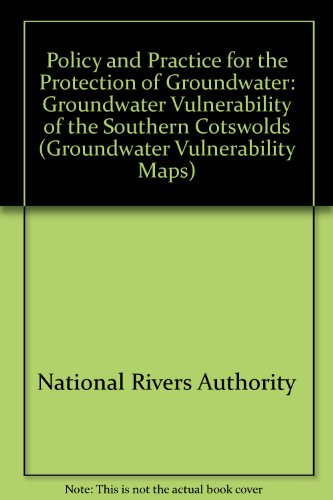 9780118858533: Policy and Practice for the Protection of Groundwater: Groundwater Vulnerability of the Southern Cotswolds (Groundwater Vulnerability Map)