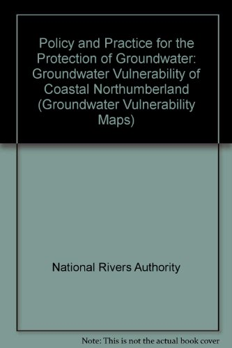 9780118858779: Policy and Practice for the Protection of Groundwater: Groundwater Vulnerability of Coastal Northumberland (Groundwater Vulnerability Maps)