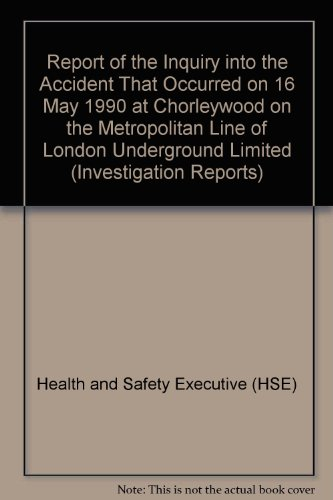 9780118863810: Report of the Inquiry into the Accident That Occurred on 16 May 1990 at Chorleywood on the Metropolitan Line of London Underground Limited (Investigation Reports)