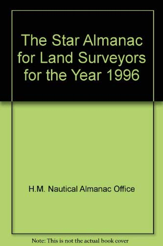 The Star Almanac for Land Surveyors for: H.M. Nautical Almanac