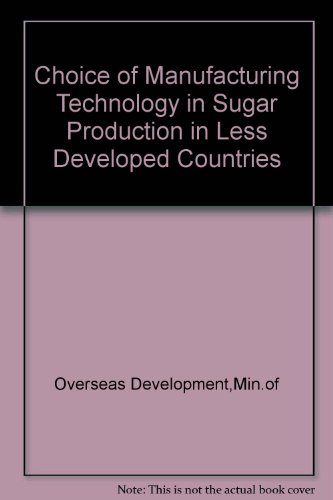9780118867009: Choice of Manufacturing Technology in Sugar Production in Less Developed Countries